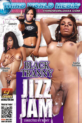 black tranny jizz jam f Third World Media And Grooby Productions Presents Black Tranny Jizz Jam!